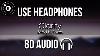 Zedd Ft. Foxes - Clarity  8d Audio