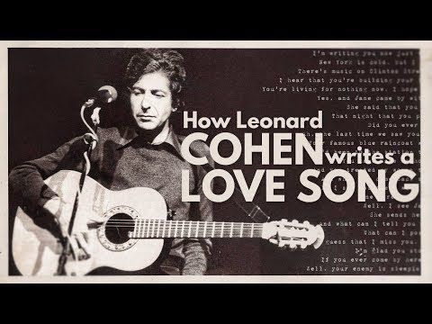 How Leonard Cohen Wrote a Love Song