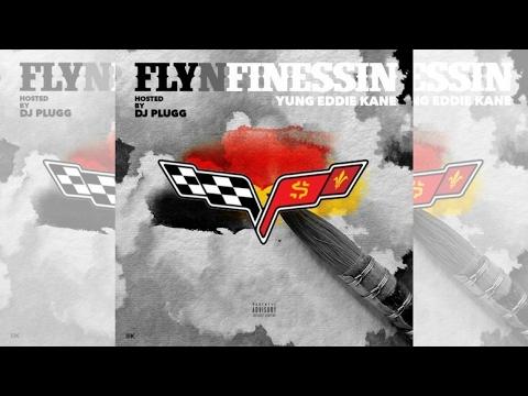 Yung Eddie Kane - Fly & Finessin'