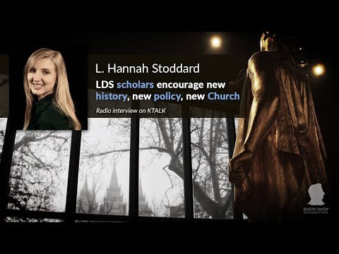 LDS Scholars Encourage New History, New Policy, New Church (Hannah Stoddard, Radio)