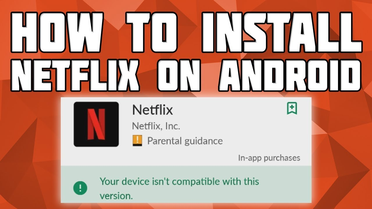 How to Install Netflix on Android!