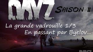 Playthrough DayZ Arma 2 Saison 2 - Episode 9 : La grande vadrouille 1/3 - En passant par Byelov...
