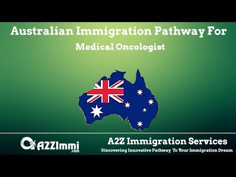 Australia Immigration Pathway for Medical Oncologist (ANZSCO Code: 253314)