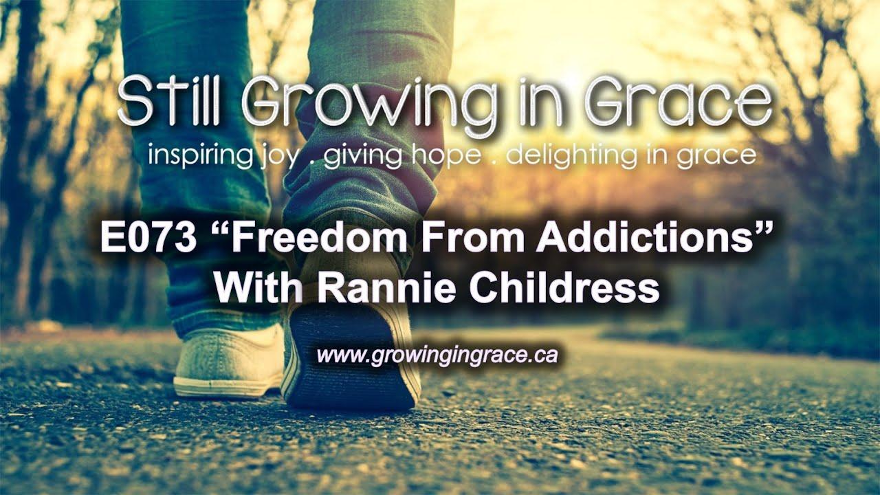"SGIG e073 ""Freedom From Addictions"" Rannie Childress"