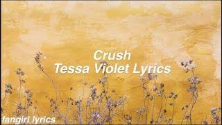 Crush || Tessa Violet Lyrics