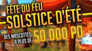 Fête du Feu du solstice d'été : des mascottes à + de 50 000 Po !