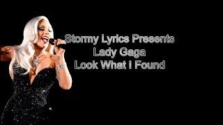 Lady Gaga - Look What I Found [lyric video] Video
