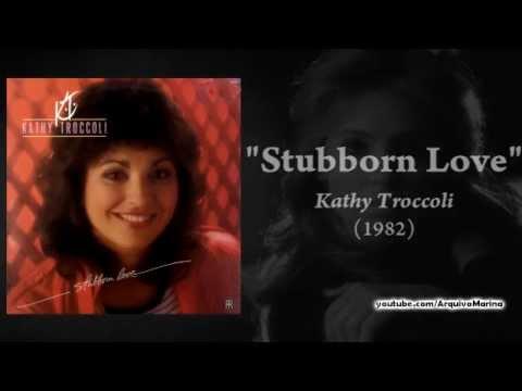 Stubborn Love - Kathy Troccoli