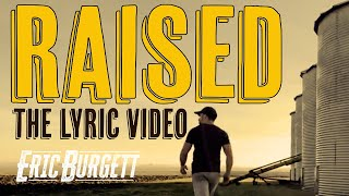 Eric Burgett - Raised (Official Lyric Video)