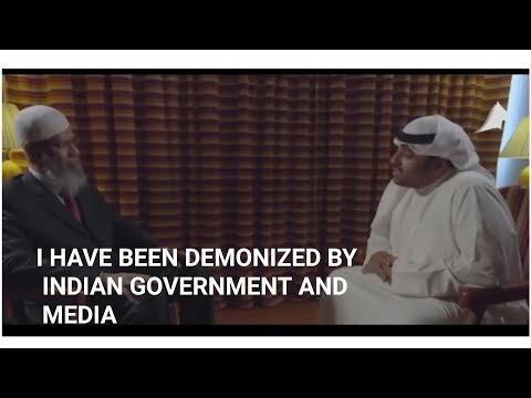 Dr Zakir Naik :  I have been demonized by the Indian government and media