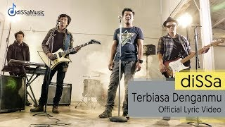 Download lagu diSSa - Terbiasa Denganmu ( Official Lyric Video ) Mp3