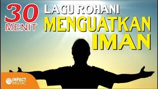 Download Mp3 30 Menit Lagu Rohani Yang Menguatkan Iman