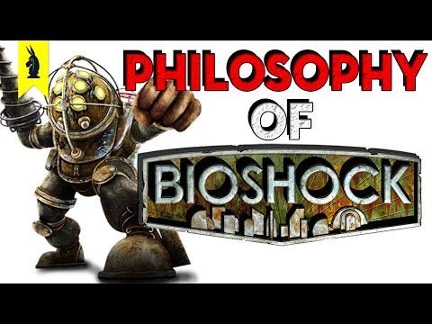 The Philosophy of BioShock – Wisecrack Edition