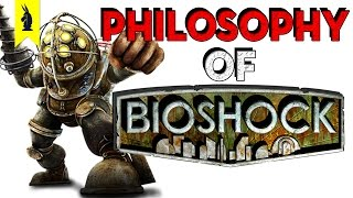 The Philosophy of BioShock Wisecrack Edition