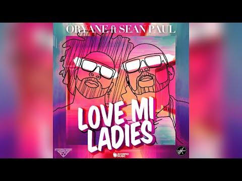 Oryane & Sean Paul - Love Mi Ladies mp3 baixar