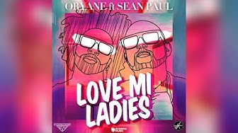 Oryane Ft. Sean Paul - Love Mi Ladies (Lyrics Video)