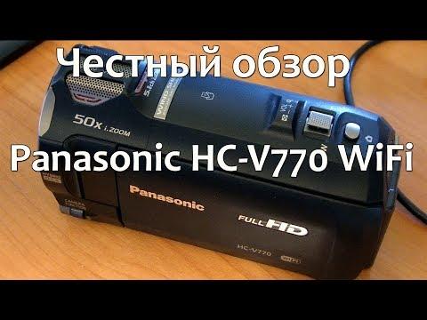 Честный обзор видеокамеры Panasonic HC-V770 WiFi