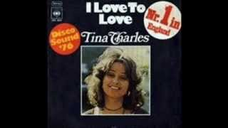 TINA CHARLES - I LOVE TO LOVE (BUT MY BABY LOVES TO DANCE) - I LOVE TO LOVE (VERSION)