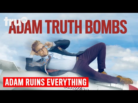 Adam Ruins Everything - Adam Truth Bombs | truTV