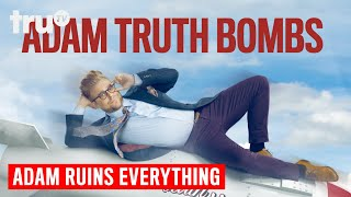 Adam Ruins Everything - Adam Truth Bombs | truTV