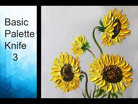 Paint Sunflowers  with Acrylic Paints and a Palette Knife - Basic Acrylic Techniques - Episode 3