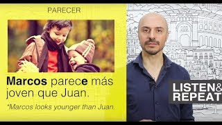 Learn Spanish: (77)  PARECER and PARECERSE
