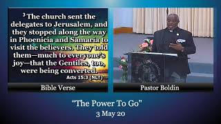 "3 May 20, ""Power to Go"" pt 3 Pastor Boldin"