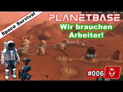 Planetbase #006 ✰ Wir brauchen Arbeiter.. ✰ [Survival][Strategy][GERMAN]