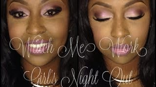 Watch Me Work | Girl's Night Out Thumbnail