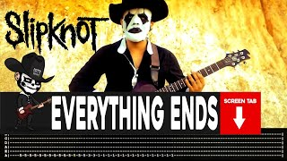 Slipknot - Everything Ends (Guitar Cover by Masuka W/Tab)