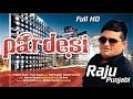 ## Pardesi परदेसी # Raju Punjabi Puja Hooda Ll New Haryanvi Song 2017 video