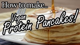 How To Make Vegan Protein Pancakes Step By Step 36g Protein