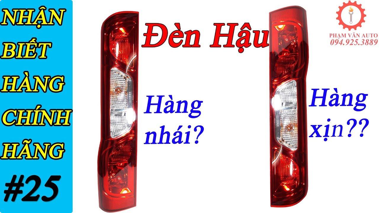 Đèn Hậu Ford Transit   Cách Nhận Biết Phụ Tùng Ô Tô Chính Hãng T25   Phạm Văn auto
