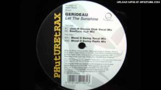 Gerideau - Let The Sunshine (Mood II Swing Club Mix)