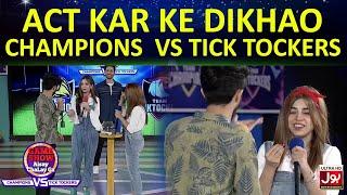Act Kar Ke Dikhao   Game Show Aisay Chalay Ga League   TickTockers Vs Champions
