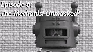 Silver Shroud in LEGO, Episode 6: The Mechanist Unmasked! [FINALE]