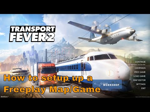 Transport Fever 2 - Setting up a Freeplay Map/Game Tutorial thumbnail