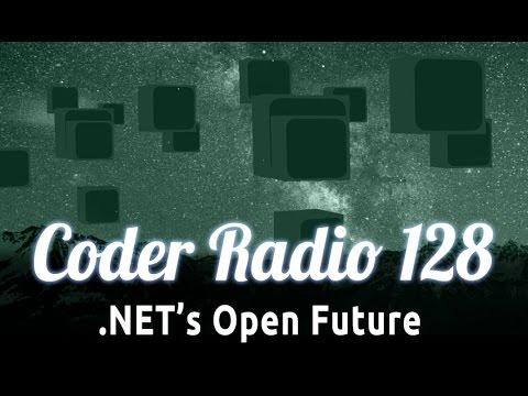.NET's Open Future | Coder Radio 128