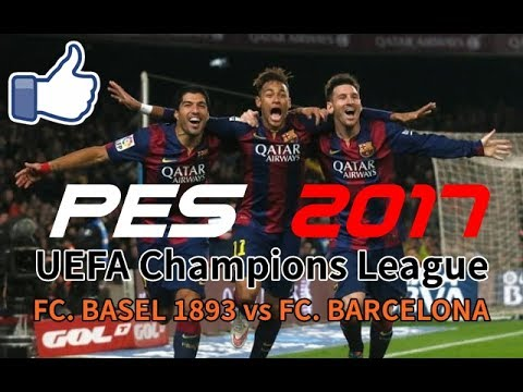 Download PES 2017 UEFA Champions League #2 FC Basel vs FC. Barcelona