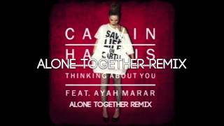 Calvin Harris Feat. Ayah Marar - Thinking About You (Alone Together Remix) [Radio Edit]