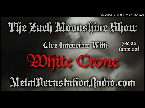 White Crone - Interview 2020 - The Zach Moonshine Show