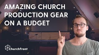 AMAZING CHURCH PRODUCTION GEAR ON A SMALL BUDGET