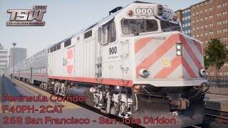 Train Sim World 2020 - 268 San Francisco - San Jose Diridon - Peninsula Corridor - F40PH-2CAT