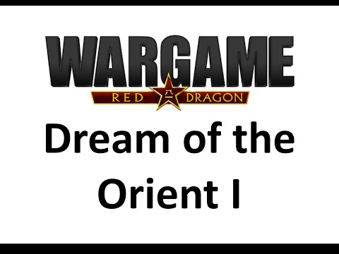 Wargame Red Dragon - Dream of the Orient I