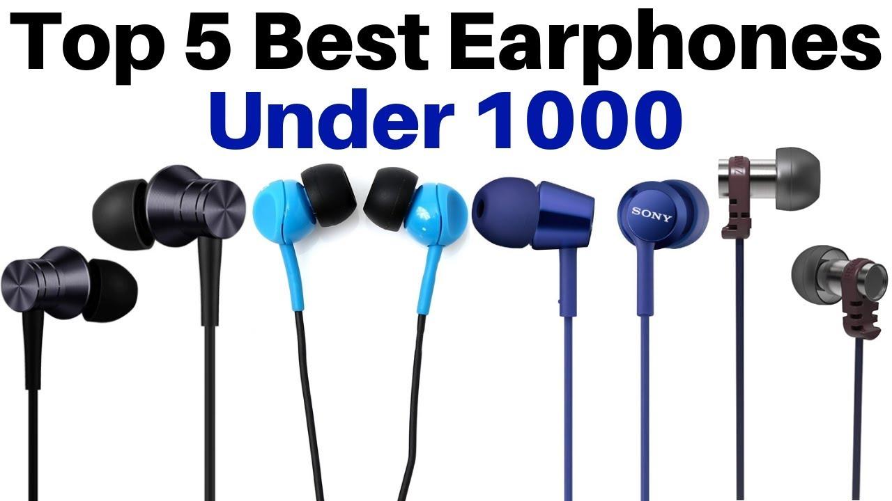 Top 5 Best Earphones Under Rs 1000 In 2019 Best Budget Earphones In India Youtube