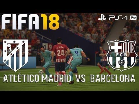 FIFA 18 (PS4 Pro) Atlético Madrid v Barcelona LA LIGA 14/10/2017 PREDICTION 1080P 60FPS