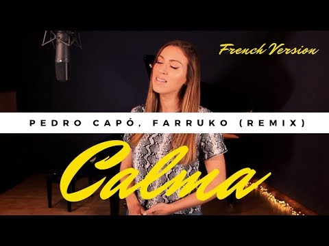 CALMA ( REMIX ) ( FRENCH VERSION ) PEDRO CAPÓ, FARRUKO ( SARA'H COVER )