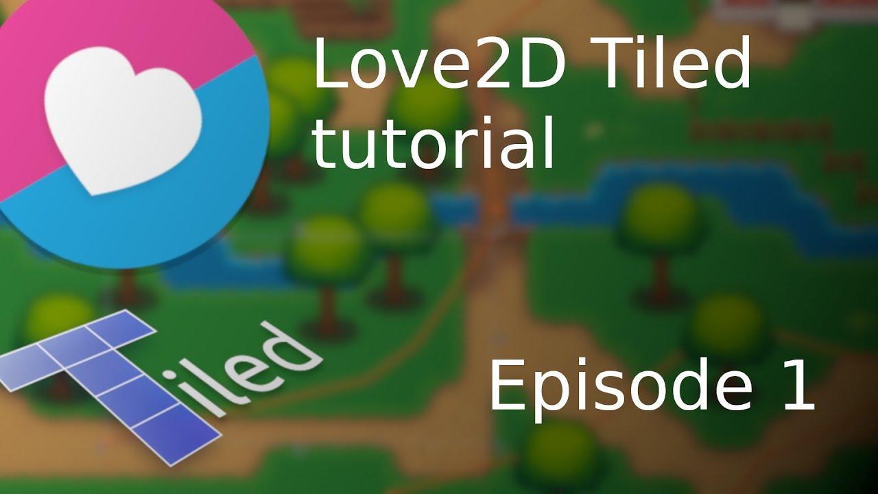 Love2D Tiled Tutorial   Episode 1