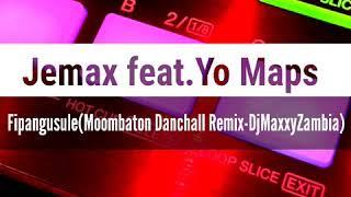 jemax-feat-yo-maps-fipangusule-moombahton-dancahall-remixdjmaxxyzambia