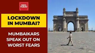 Lockdown In Mumbai?: Prominent Mumbaikars Speak Out On Worst Fears   India Today Special